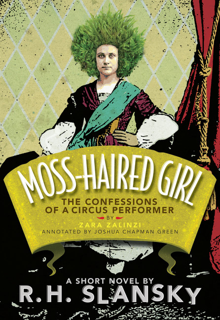 Moss-Haired Girl: The Confessions of a Circus Performer