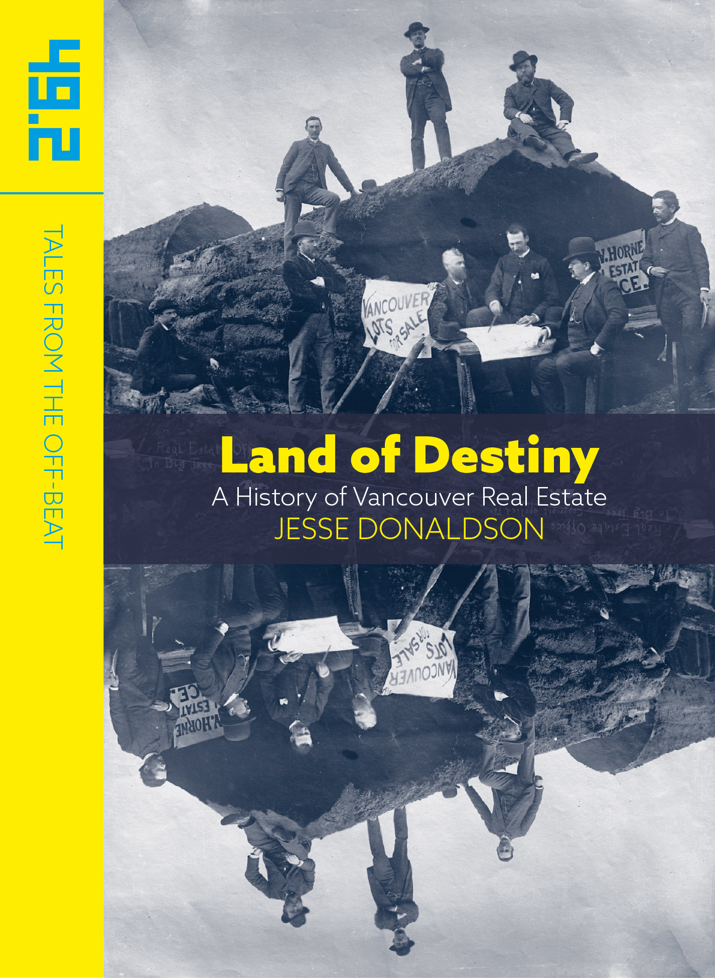 Land of Destiny: A History of Vancouver Real Estate
