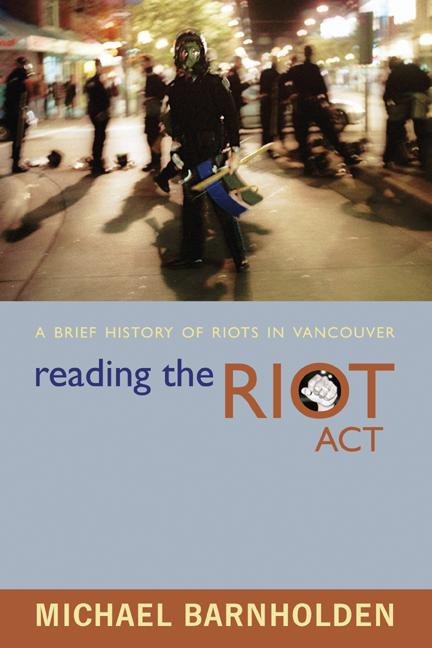 Reading the Riot Act: A Brief History of Riots in Vancouver