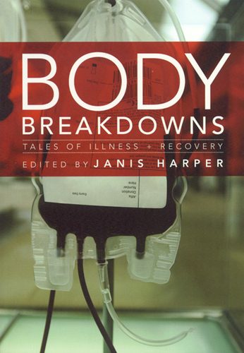 Body Breakdowns: Tales of Illness & Recovery