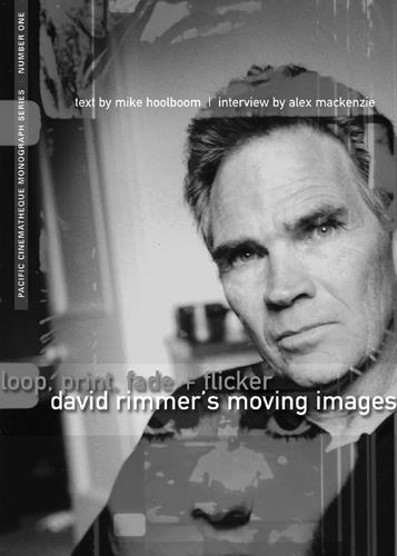 Loop, Print, Fade + Flicker: David Rimmer's Moving Images