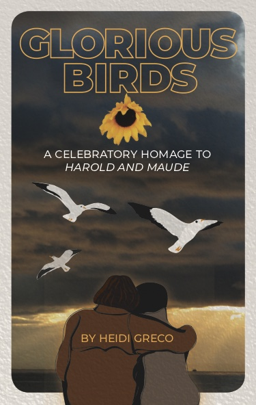 Glorious Birds: A Celebratory Homage to Harold and Maude